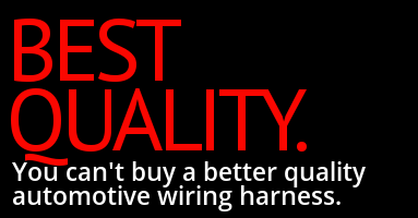 We sell the best quality automotive wiring harnesses you can buy.